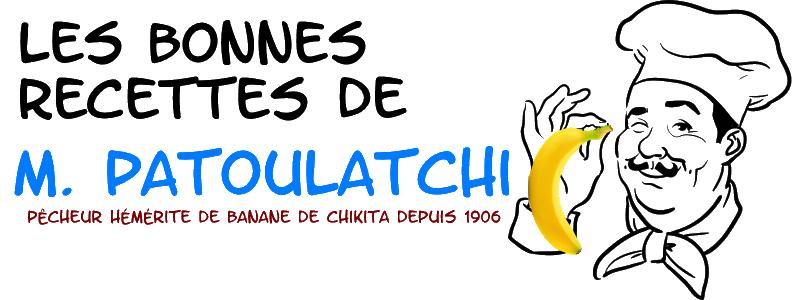 Les Bonnes Recettes de M. Patoulatchi