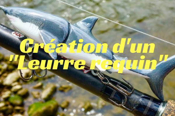 Création d'un leurre requin