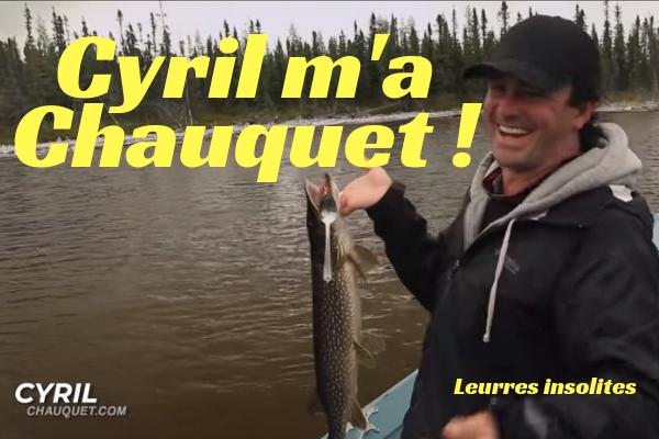 Cyril m'a Chauquet !