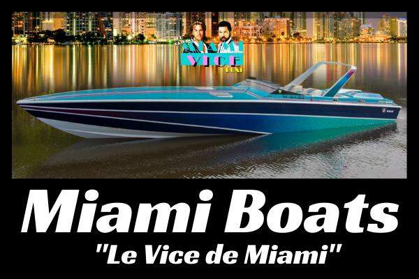Miami Boats « Le Vice de Miami »